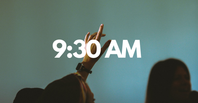 Morning Worship | 9:30 AM Service