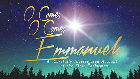 O Come, O Come, Emmanuel: A Carefully Investigated Account of the First Christmas