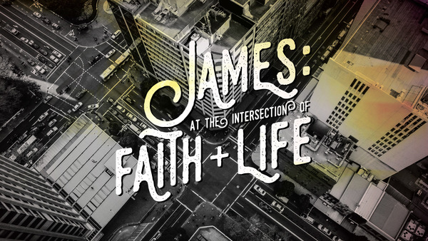 James: At the Intersection of Faith and Life