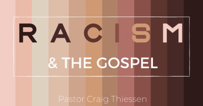 Racism & The Gospel image