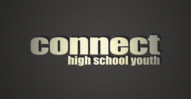 Connect - High School Youth Grade 9-12