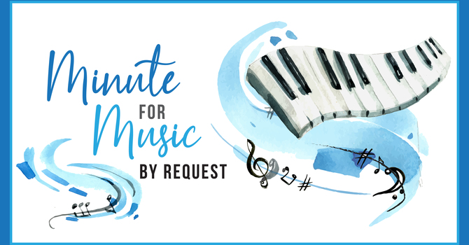 Minute for Music by Request