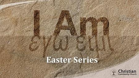 I Am: An Easter Series