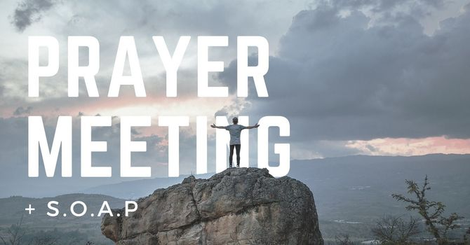 Prayer Meeting & S.O.A.P