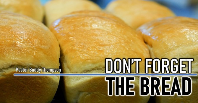 Don't Forget the Bread