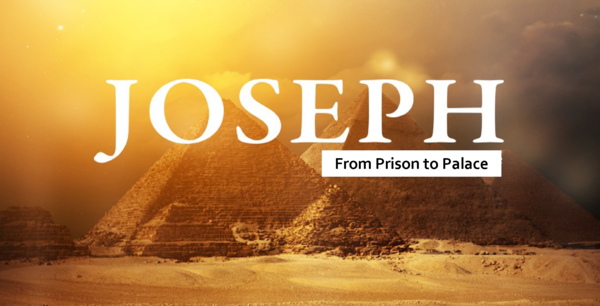 Joseph: From Prison to Palace