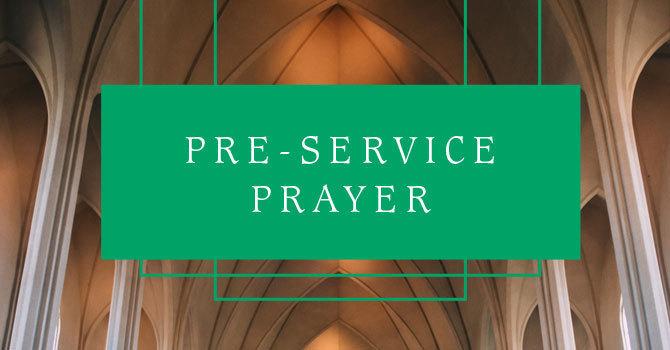 Pre-Service Prayer | Evening Site