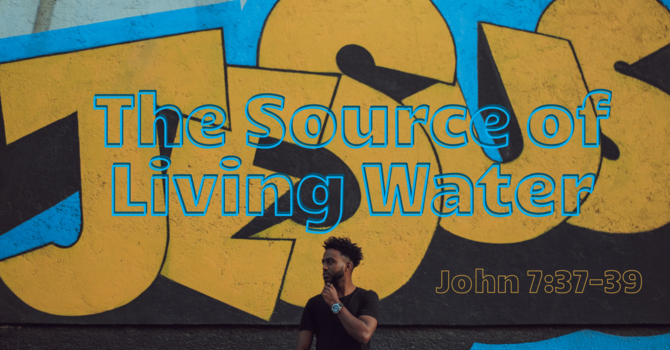 Jesus, the Source of Living Water
