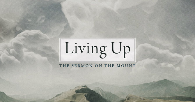 Living Up: Matthew 6:16-18