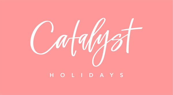 Catalyst Holidays