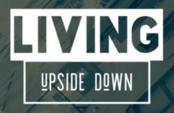 LIVING UPSIDE DOWN