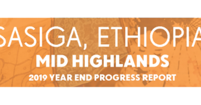 Sasiga Ethiopia 2019 Year End Report