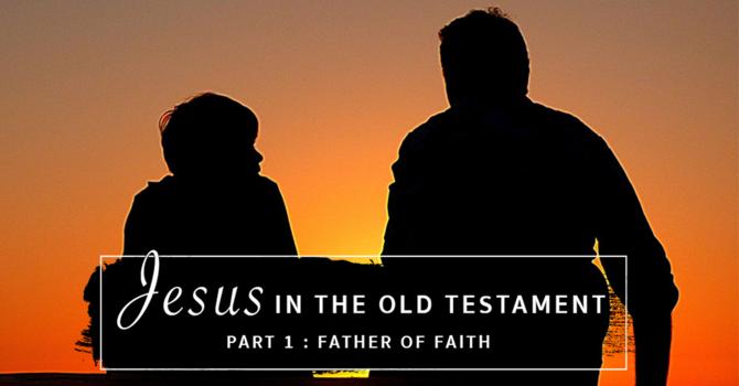 Father of Faith