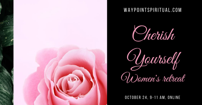 Registration for Cherish Yourself - Women's retreat is now open. image