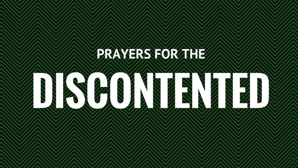 Prayers for the Discontented