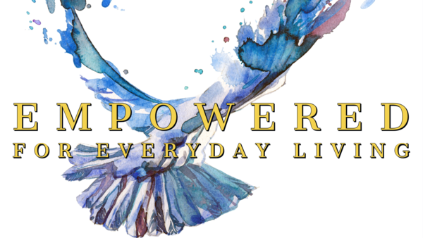 Empowered for Everyday Living