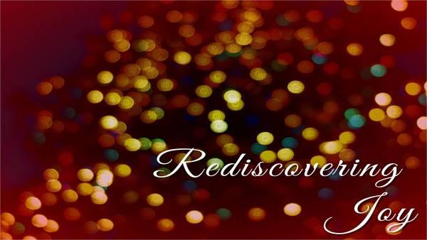 Rediscovering Joy