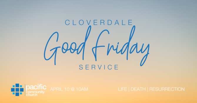 Churches of Cloverdale Good Friday Service