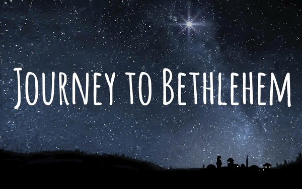 Journey to Bethlehem - A Christmas Series