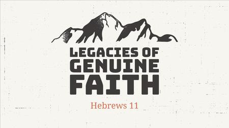 Legacies of Genuine Faith