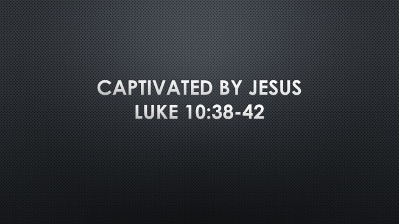 Captivated By Jesus