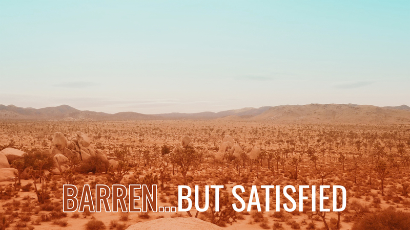Barren But Satisfied
