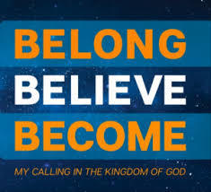 BELONG. BELIEVE. BECOME.