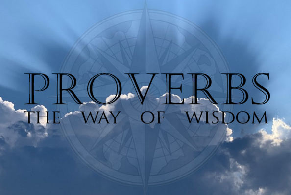 Proverbs: The Way of Wisdom