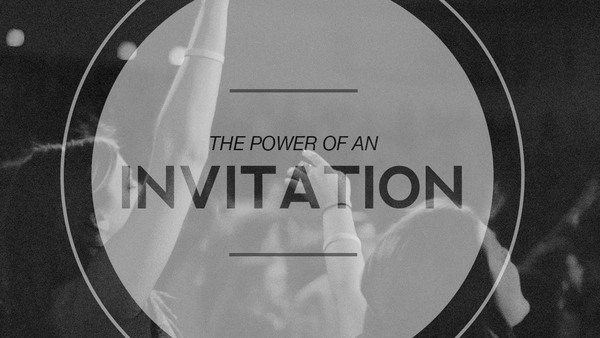 The Power of an Invitation