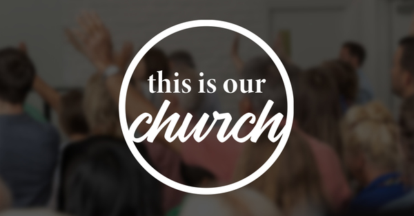 This Is Our Church