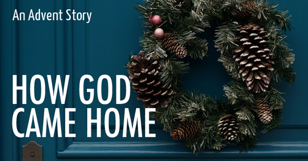 How God Came Home