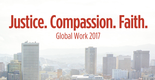 Global Work 2017: Justice. Compassion. Faith.