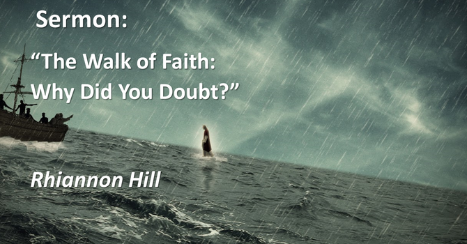 """The Walk of Faith: Why Did You Doubt?"""