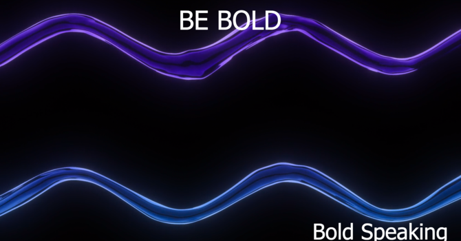 Bold Speaking