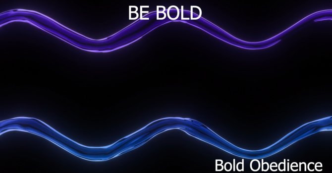 Bold Obedience