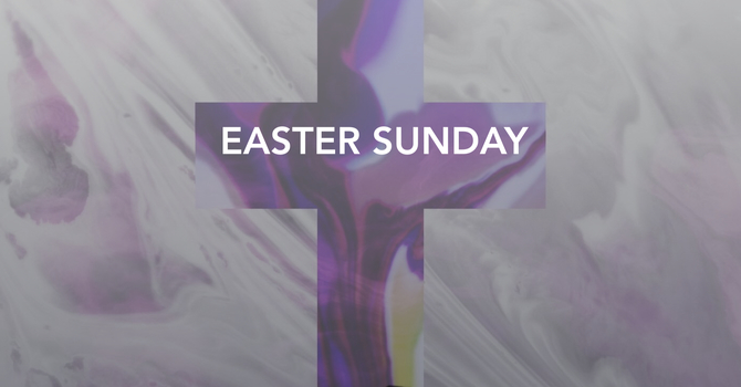 Easter Sunday - He Is Risen