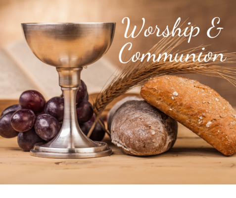 Worship and Communion