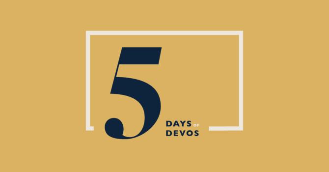 5 Days of Devos: Day 2 image