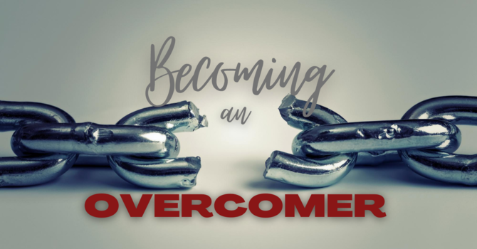 Becoming an Overcomer