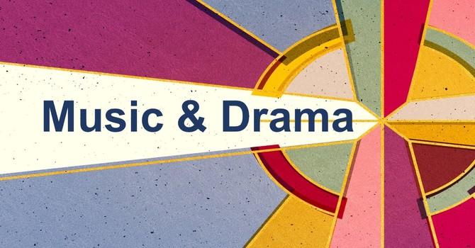 Music & Drama
