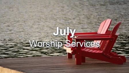 July 2020 Worship Series