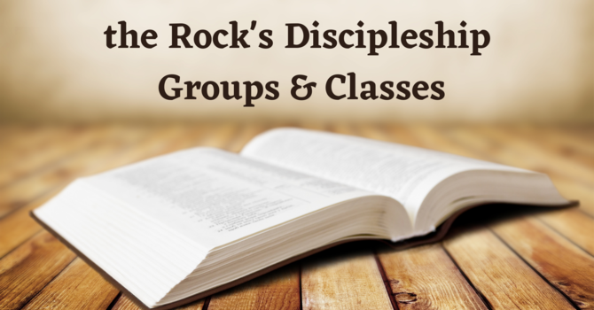 the Rock Discipleship Groups