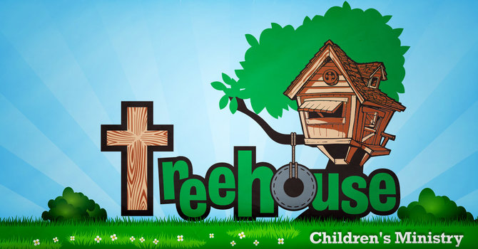 Treehouse Children's Ministry (currently ON HOLD)