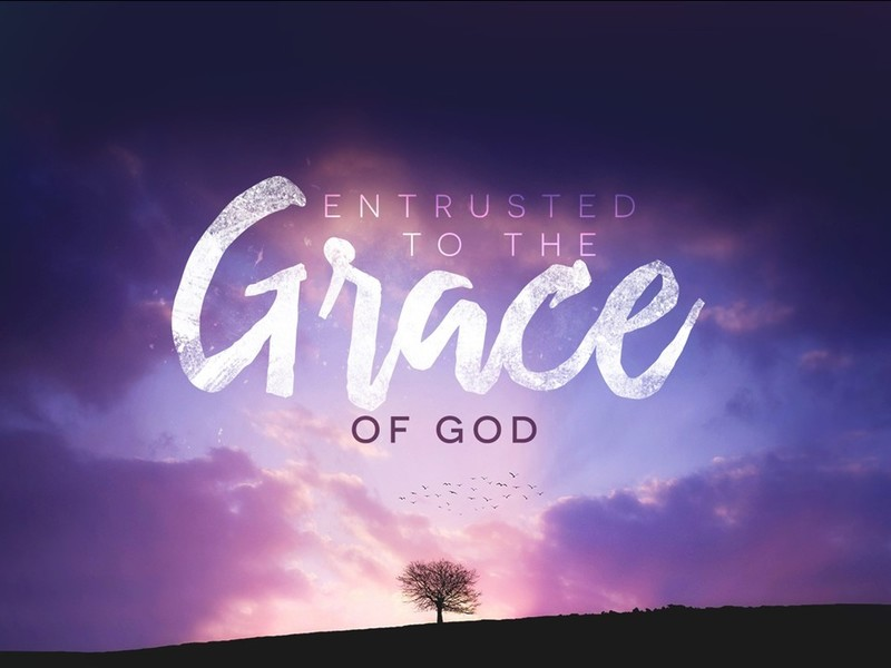 Entrusted to the Grace of God
