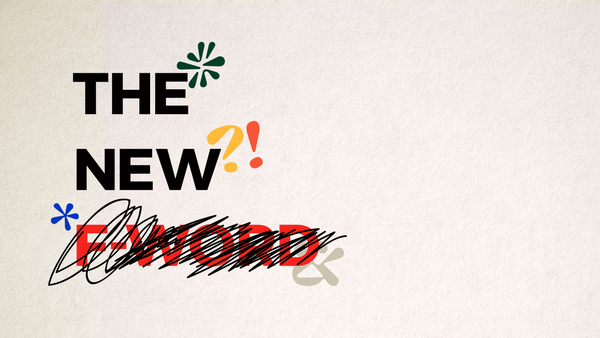 The New F-Word