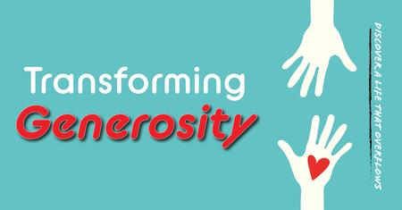 Transforming Generosity