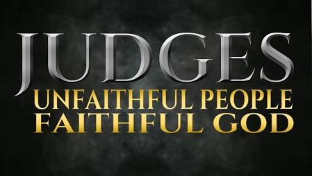 Judges: Unfaithful People, Faithful God