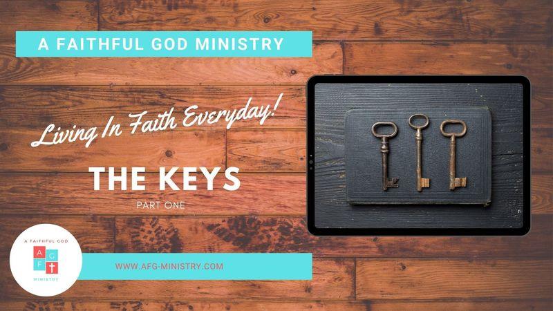 A Faithful God Ministry: The Keys, Part 1 - E052