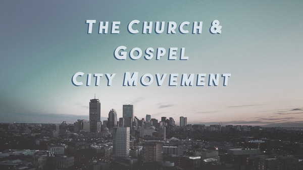 The Church and Gospel City Movements