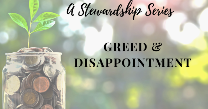 The Enemies of Gratitude: Greed & Disappointment